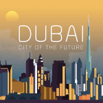 Dubai, the city of tomorrow today